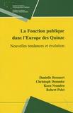 Danielle Bossaert et Christoph Demmke - La Fonction publique dans l'Europe des Quinze - Nouvelles tendances et évolutions.