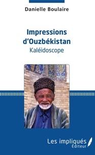 Danielle Boulaire - Impressions d'Ouzbékistan - Kaléidoscope.