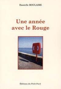 Danielle Boulaire - Une année avec le Rouge.