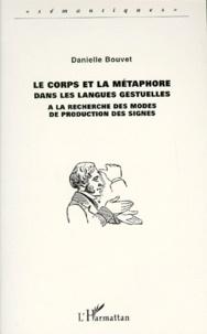 LE CORPS ET LA METAPHORE DANS LES LANGUES GESTUELLES. A la recherche des modes de production des signes.pdf