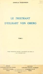 Danielle Buschinger - Le « Tristrant », d'Eilhart von Oberg (1) - Thèse présentée devant l'Université de Paris IV, le 2 février 1974.