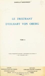 Danielle Buschinger - Le « Tristrant », d'Eilhart von Oberg (2) - Thèse présentée devant l'Université de Paris IV, le 2 février 1974.