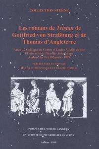 Danielle Buschinger et Claire Rozier - Les romans de Tristan de Gottfried von Strassburg et de Thomas d'Angleterre.