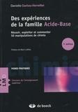 Danielle Cachau-Herreillat - Des expériences de la famille acide-base - Réussir, exploiter et commenter 50 manipulations de chimie.