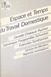 Danielle Chabaud-Rychter et Dominique Fougeyrollas-Schwebel - Espace et temps du travail domestique.