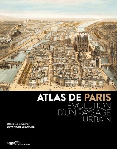 Atlas de Paris. Evolution d'un paysage urbain