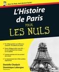 Danielle Chadych et Dominique Leborgne - POUR LES NULS  : Histoire de Paris Pour les Nuls.