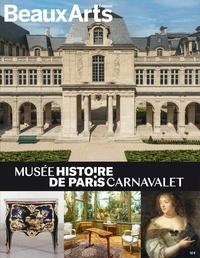 Danielle Chadych et Nicolas Chaudun - Le Musée Carnavalet - Histoire de Paris.