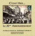 Danielle Chadych et Dominique Leborgne - Le XIe arrondissement - La Folie-Méricourt, Saint-Ambroise, La Roquette, Sainte-Marguerite.