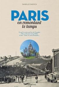 Danielle Chadych - Paris en remontant le temps.
