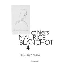 Danielle Cohen-Levinas et Michael Holland - Cahiers Maurice Blanchot N° 4, Hiver 2015-201 : Blanchot / Bataille.