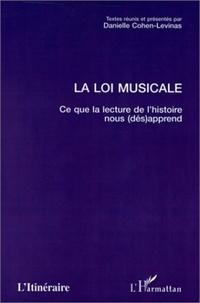 Danielle Cohen-Levinas - La loi musicale - Ce que la lecture de l'histoire nous (dés)apprend.