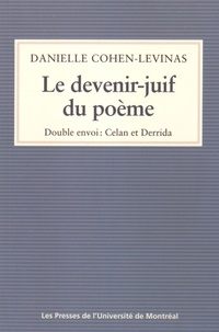 Danielle Cohen-Levinas - Le devenir-juif du poème - Double envoi : Celan et Derrida.