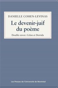 Danielle Cohen-Levinas - Le devenir-juif du poème - Double envoi: Celan et Derrida.