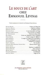 Danielle Cohen-Levinas - Le Souci de l'art chez Emmanuel Levinas.