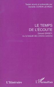 Danielle Cohen-Levinas et Jean-Luc Hervé - Le temps de l'écoute - Gérard Grisey, ou la beauté des ombres sonores.