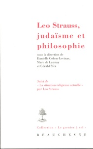 Danielle Cohen-Levinas et Marc Buhot de Launay - Leo Strauss, judaïsme et philosophie.