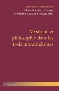 Danielle Cohen-Levinas et Géraldine Roux - Mystique et philosophie dans les trois monothéismes.