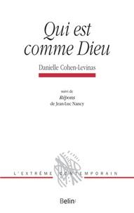 Danielle Cohen-Levinas - Qui est comme Dieu - Suivi de Répons.