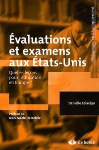 Danielle Colardyn - Evaluations et examens aux Etats-Unis - Quelles leçons pour l'éducation en Europe ?.