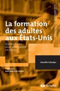 Danielle Colardyn - La formation des adultes aux Etats-Unis :  quelles leçons pour la formation en Europe ?.