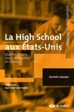 Danielle Colardyn - La High School aux Etats-Unis - Quelles leçons pour l'éducation en Europe ?.