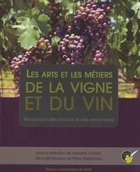 Danielle Cornot et Michaël Pouzenc - Les arts et les métiers de la vigne et du vin - Révolution des savoirs et des savoir-faire.