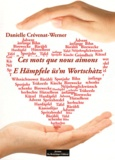 Danielle Crévenat-Werner - Ces mots que nous aimons - Volume 1.
