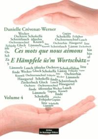 Danielle Crévenat-Werner - Ces mots que nous aimons - Volume 4.