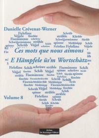 Danielle Crévenat-Werner - Ces mots que nous aimons - Volume 8.