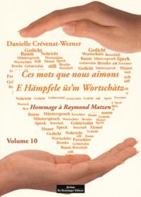 Danielle Crévenat-Werner - Ces mots que nous aimons - Volume 10.