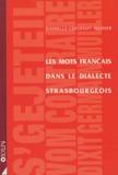 Danielle Crévenat-Werner - Les mots français dans le dialecte strasbourgeois - S'geteil vom contraire.