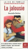 Danielle Dalloz - La jalousie.