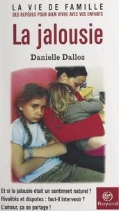 Danielle Dalloz et Véronique Rolland - La jalousie.
