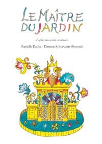Danielle Dalloz et Damien Schoëvaërt-Brossault - Le maître du jardin.