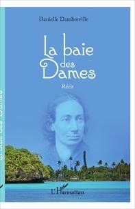 Danielle Dambreville - La baie des Dames.