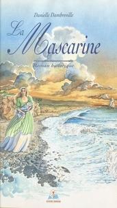Danielle Dambreville - La Mascarine - Roman historique.