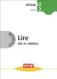 Danielle de Keyzer et Jean de Keyzer - Lire AIS et adultes Niveau 2 Série 3 - Fichier.