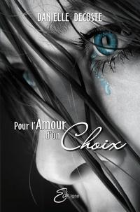 Danielle Decoste - Pour l'Amour d'un Choix.