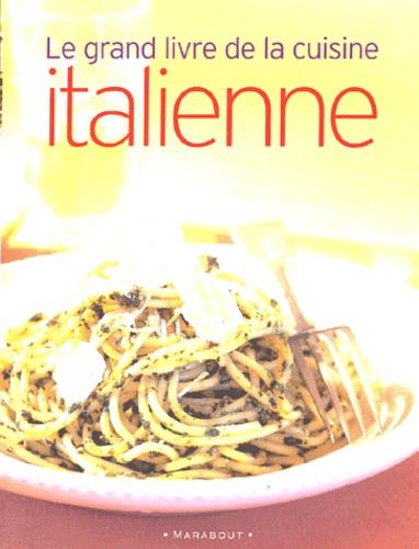 Danielle Delavaquerie - Le grand livre de la cuisine italienne.
