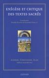 Danielle Delmaire et Geneviève Gobillot - Exégèse et critique des textes sacrés - Judaïsme, Christianisme, Islam hier et aujourd'hui.