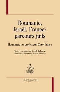 Danielle Delmaire et Lucian-Zeev Herscovici - Roumanie, Israël, France : Parcours juifs - Hommage au professeur Carol Iancu.