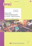 Danielle Delpeyré - Epreuve EP2, Activités professionnelles sur dossier - Sujets d'examen - BEP métiers de la comptabilité - Terminale.