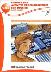 Danielle Delpeyré - Epreuve EP2 activités professionnellles sur dossier Terminale BEP comptabilité - Sujets d'examen.