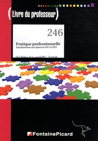 Danielle Delpeyré - Pratique professionnelle, entraînement aux épreuves EP1 et EP2 Tle BEP - Livre du professeur.