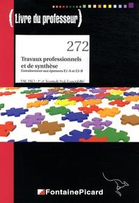Danielle Delpeyré - Travaux professionnels et de synthèse, entraînement aux épreuves E1-A et E3-B 1e et Tle Bac pro comptabilité - Livre du professeur.