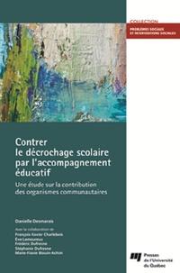 Danielle Desmarais - Contrer le décrochage scolaire par l'accompagnement éducatif - Une étude sur la contribution des organismes communautaires.
