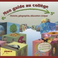 Danielle Didier et Sylve Lajugée - Mon guide au collège de la 6e à la 3e - Histoire, géographie, éducation civique.