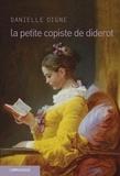 Danielle Digne - La petite copiste de Diderot.