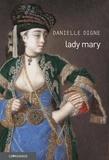 Danielle Digne - Lady Mary.